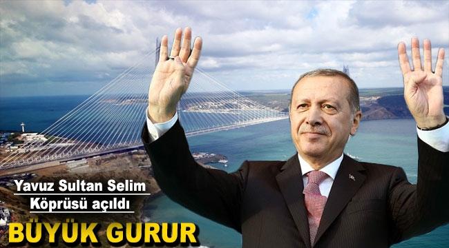 Yavuz Sultan Selim Köprüsü açıldı - GÜNCEL