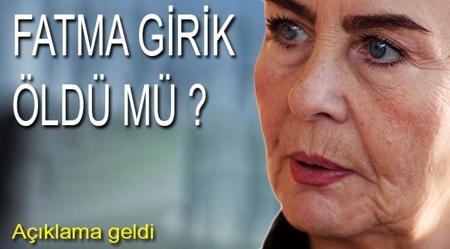 Fatma Girik öldü, yalan çıktı