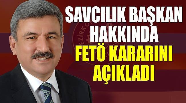 Savcılık Başkan Edis hakkında FETÖ kararını açıkladı