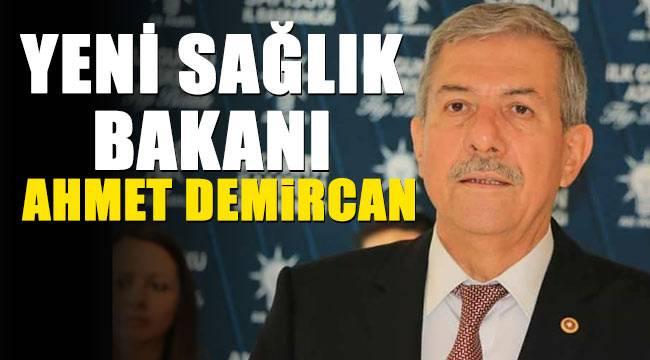 Ahmet Demircan sağlık bakanı oldu
