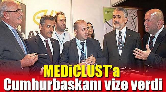 MEDİCLUST'a Cumhurbaşkanı vize verdi