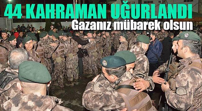 44 kahraman Afrin'e uğurlandı