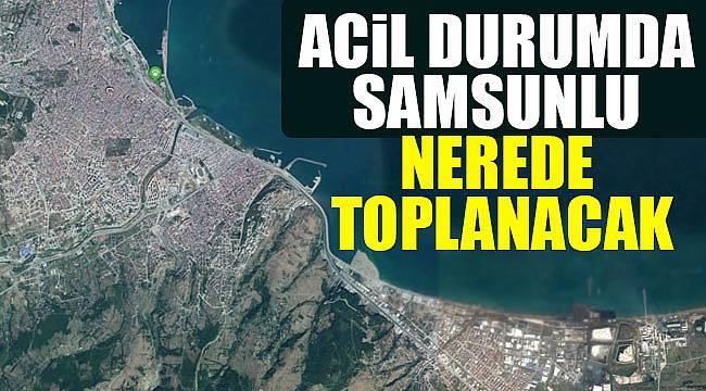 Acil durumda Samsun'da toplanma alanı belirlendi