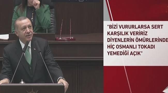 Erdoğan, Ömürlerinde Osmanlı Tokadı yemedikleri çok açıktır