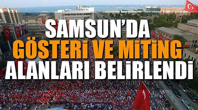Samsun'da gösteri yürüyüş alanları belirlendi