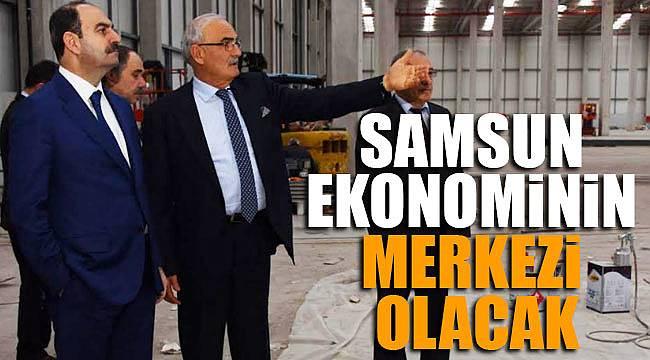 Samsun Türkiye'nin ekonomi merkezi olma yolunda