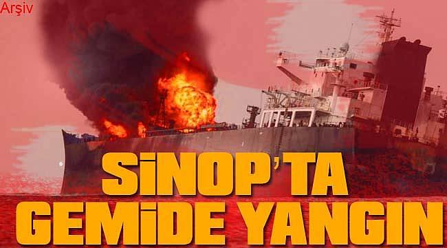 Sinop'ta gemide patlama ve yangın çıktı