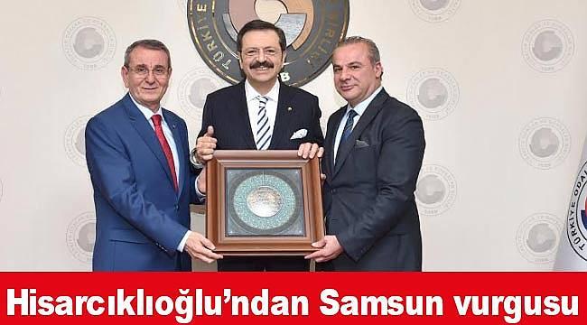 Hisarcıklıoğlu'ndan Samsun vurgusu