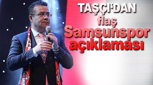 İshak Taşçı'dan flaş Samsunspor açıklaması