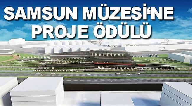 Yeni Samsun Müzesine ödül