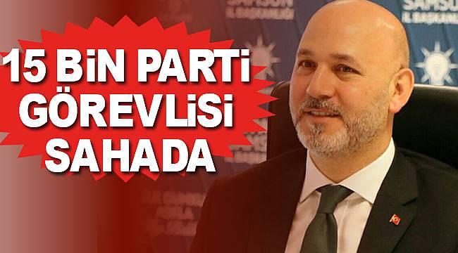 AK Parti'de 15 bin kişi sahada olacak