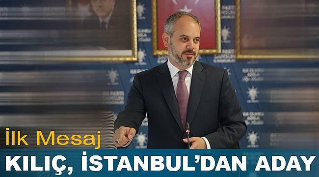 Akif Çağatay Kılıç, İstanbul'dan aday