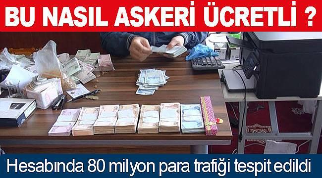 Asgari ücretli çalışıyor hesabında 80 milyon para trafiği çıktı