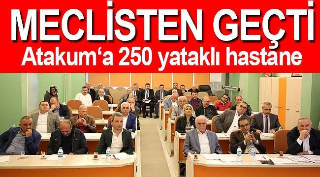 Atakum'a 250 yataklı hastane yapılacak