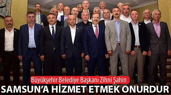 Başkan Şahin, Samsun'a hizmet onurdur