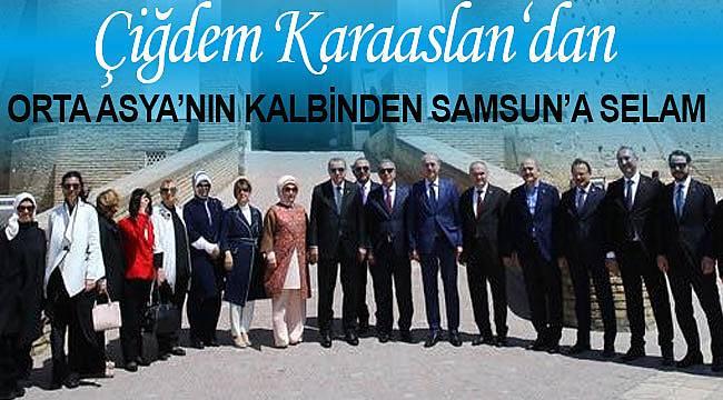 Karaaslan'dan Orta Asya'nın kalbinden Samsun'a selam