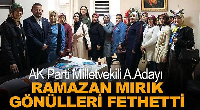 Ramazan Mırık, AK Parti teşkilatında gönülleri fethetti