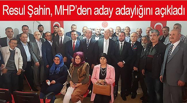 Resul Şahin, MHP'den aday adaylığını açıkladı