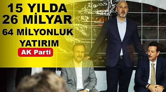Samsun'a 15 yılda 26 milyar lira yatırım
