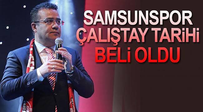 Samsunspor Çalıştay tarihi belli oldu