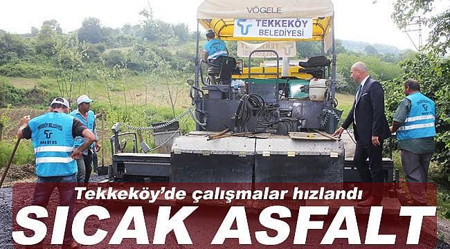 Tekkeköy'de sıcak asfalt çalışması