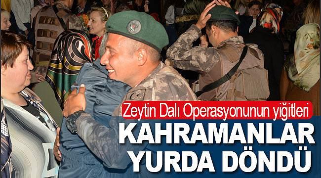 Zeytin Dalı operasyonuna katılan kahramanlar evlerine döndü