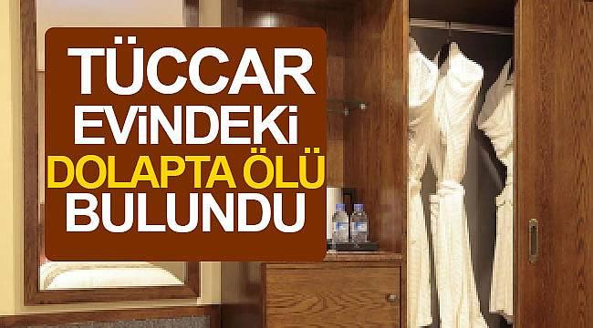 Azeri portakal tüccarı evindeki dolapta ölü bulundu