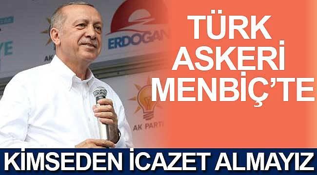 Cumhurbaşkanı Erdoğan, Menbiç'teyiz