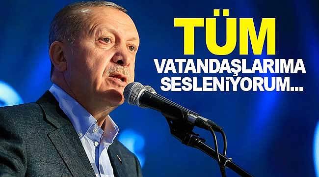 Cumhurbaşkanı Erdoğan tüm vatandaşlara seslendi