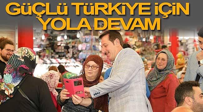 Güçlü Türkiye için devam