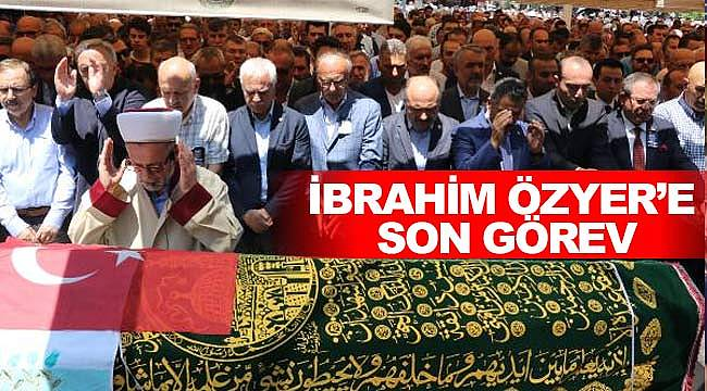 İbrahim Özyer'e toprağa verildi