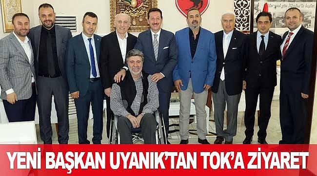 İsmail Uyanık'tan Başkan Tok'a ziyaret