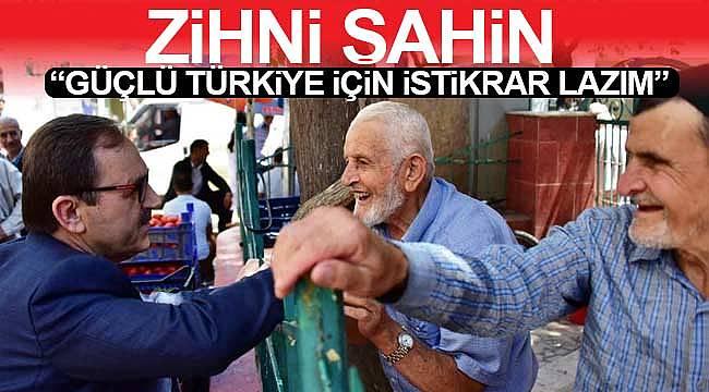 İstikrar güçlü Türkiye'yi getiriyor