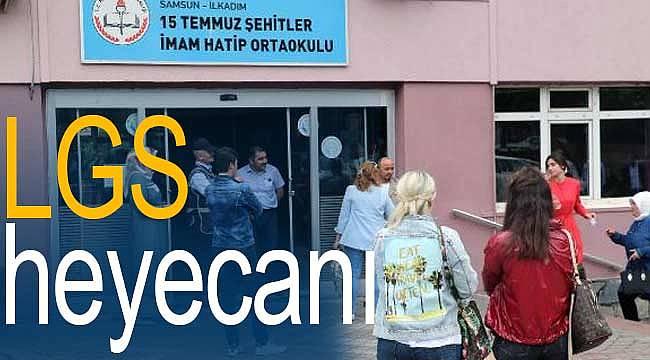 LGS heyecanı Samsun'da yaşandı