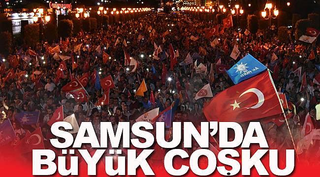 Samsun'da büyük seçim coşkusu