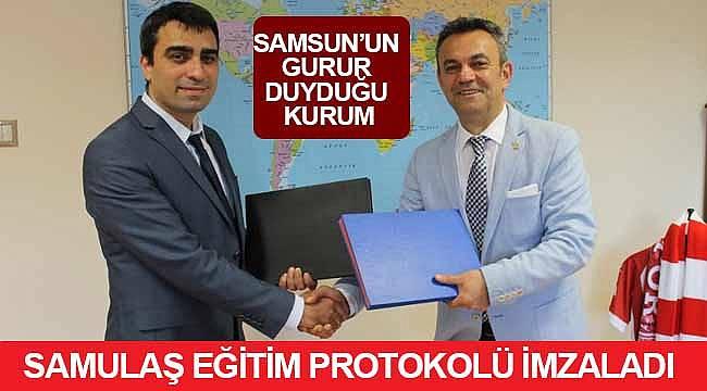 SAMULAŞ eğitim protokolü imzaladı