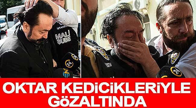 Adnan Oktar ve kediciklerini polis gözaltına aldı