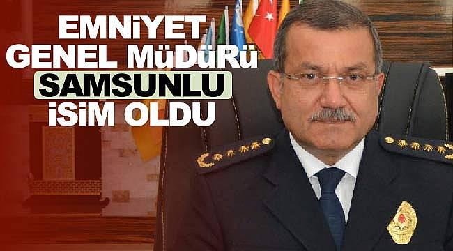 Emniyet Genel Müdürlüğü'ne Samsunlu isim atandı