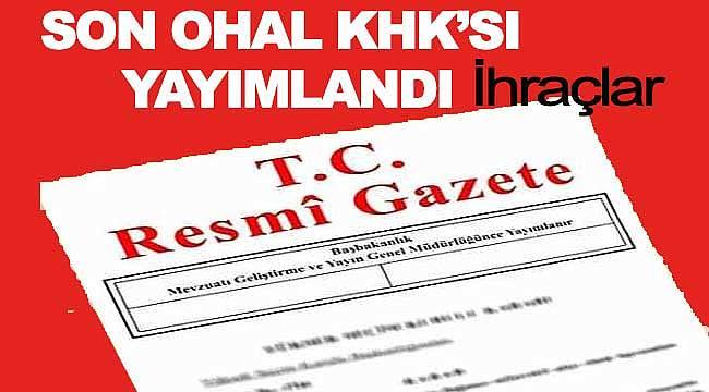 Emniyet TSK ve diğer kamu kuruluşlarında OHAL KHK'sı ile ihraç edilenlerin listesi