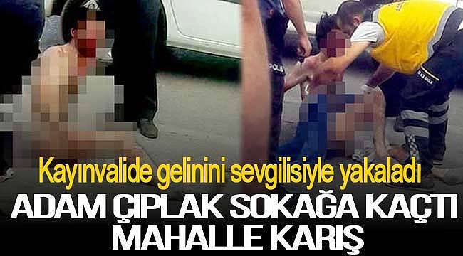 Kaynana gelinini sevgilisiyle bastı adam çıplak kaçtı mahalle karıştı