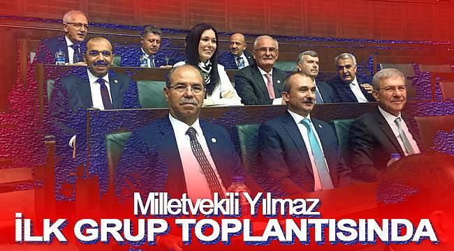 Milletvekili Yılmaz, ilk grup toplantısında