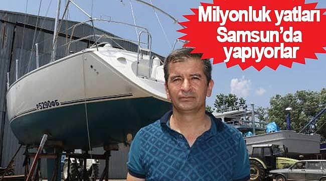 Milyonluk yatları Samsun'da yapıyorlar