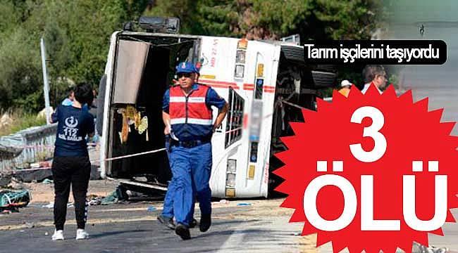Minibüs yolda devrildi 3 tarım işçisini öldü