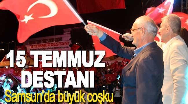 Samsun'da 15 Temmuz destanı kutlandı