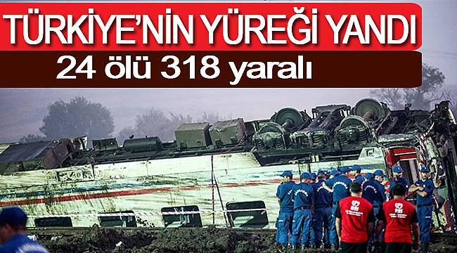 Tekirdağ'daki tren kazasında ölü ve yaralı sayısı netleşti