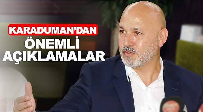 AK Parti İl Başkanı Karaduman gündemi değerlendirdi