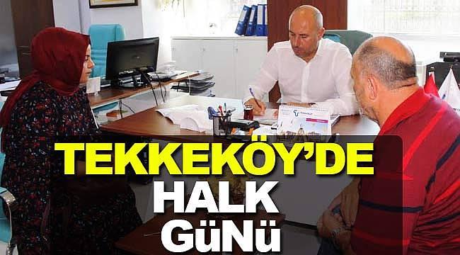 Tekkeköy'de sorunlar halk günlerinde çözülüyor