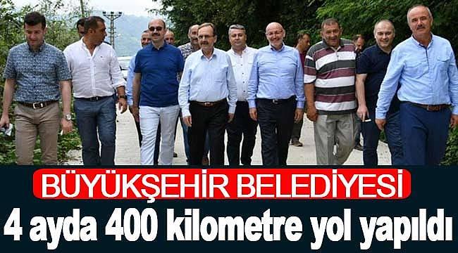 4 ayda 400 kilometre yol yapıldı