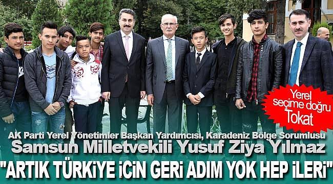 Artık Türkiye için geri adım yok hep ileri
