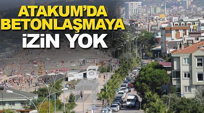 Atakum'da betonlaşmaya izin yok